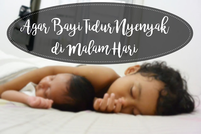 Agar Bayi Tidur Nyenyak di Malam Hari