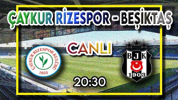 Rizespor - Beşiktaş canlı maç izle