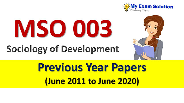 MSO 003 Sociology of Development Previous Year Papers
