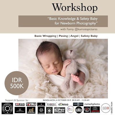 WORKSHOP  Basic  Knowledge & Safety Baby for Newbron Photography  Bersama Fanny @kumotopictures