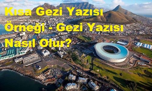 Kısa Gezi Yazısı Örneği - Gezi Yazısı Nasıl Olur?