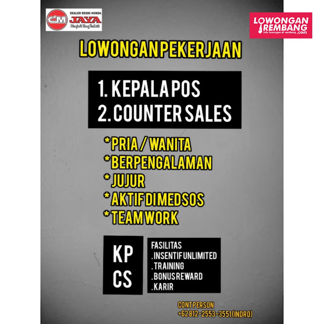 Lowongan Kerja Kepala Pos dan Counter Sales Marketing Honda CM Jaya Lasem Rembang