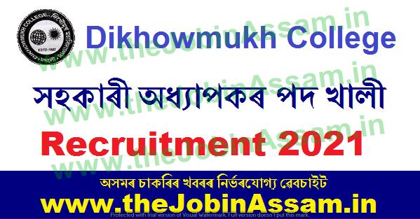 Dikhowmukh College, Sivasagar Recruitment 2021