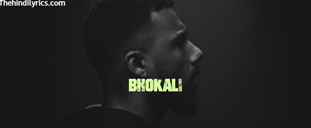BHOKALI LYRICS – Dino James (2019)