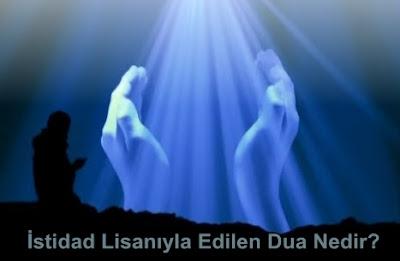 İstidad lisanıyla edilen dua nedir