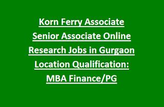 Korn Ferry Associate, Senior Associate Online Research Jobs in Gurgaon Location Qual MBA Finance