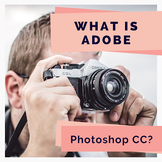 What is Adobe Photoshop CC