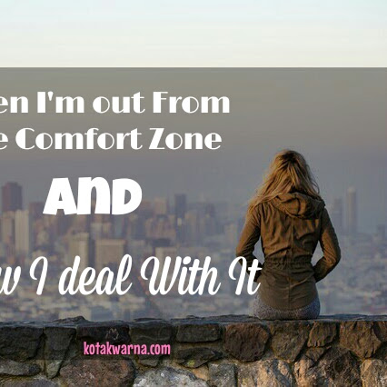 When I'm Out From The Comfort Zone and How I Deal With It