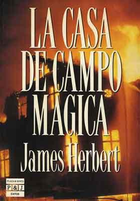 La Casa de campo magica, una novela de James Herbert.