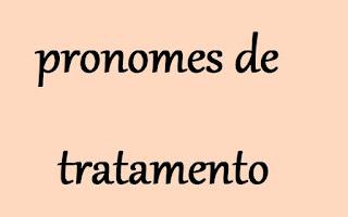 pronomes de tratamento: quando usar