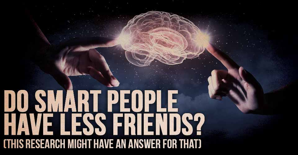 Do Smart People Have Less Friends?