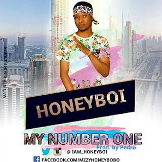 Music: HoneyBoi - My Number one (Prod by Pedro) | @iam_honeyboi