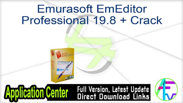 Emurasoft EmEditor Professional 19.8 + Crack