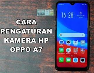 Pengaturan Setting Kamera OPPO A7