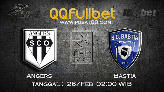 PREDIKSIBOLA - PREDIKSI TARUHAN ANGERS VS BASTIA 26 FEBRUARY 2017 (FRANCE LIGUE 1)