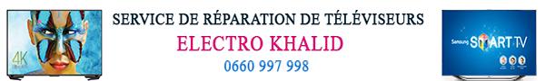 Electro Khalid : Réparation TV Casablanca - 0660 997 998