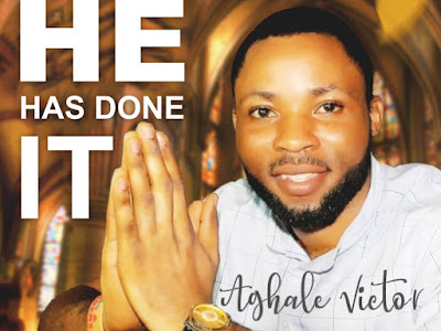 DOWNLOAD MP3: Aghale Victor - He Has Done it [Prod. by KueBounce]