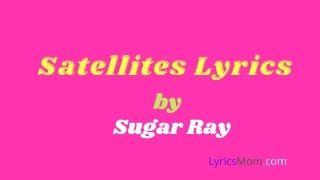 Satellites Lyrics