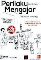 Judul Buku : PERILAKU MENGAJAR The Act of Teaching Edisi 6 Buku 2 Pengarang : Donald R. Cruickshank; Deborah Bainer Jenkins; Kim K. Metcalf Penerbit : Salemba Humanika