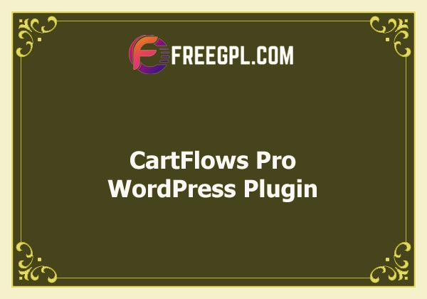 CartFlows Pro - Get More Leads, Increase Conversions, & Maximize Profits Free Download
