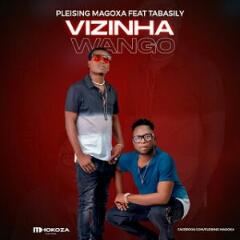 Pleising Magoxa feat. Tabasily - Vizinha Wango (2021) [Download]