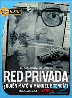 Red privada: ¿Quién mató a Manuel Buendía? (2021) HD [1080p] Latino [GoogleDrive] PGD