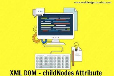 XML DOM - childNodes Attribute