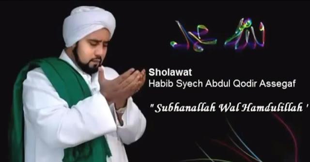 Lirik Subhanallah Walhamdulillah Habib Syech
