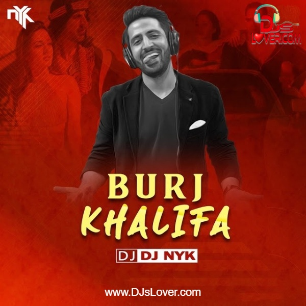 Burj Khalifa Remix DJ NYK Bollywood song