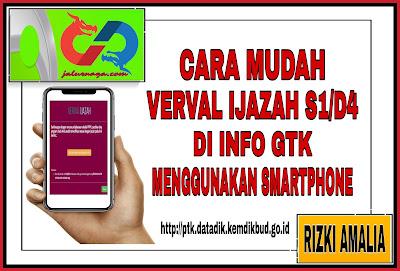 Cara Verval Ijazah S1/D4 Di Info GTK Menggunakan Smartphone
