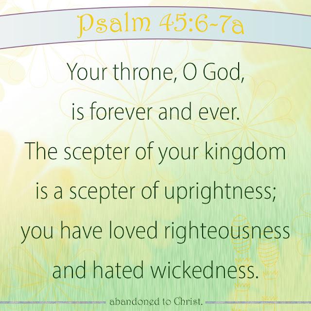 #PsalmSunday: Psalm 45:6-7a