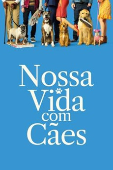 Download Nossa Vida com Cães Dublado e Dual Áudio via torrent