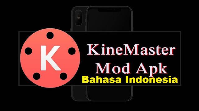 Download Kinemaster Pro Mod Bahasa Indonesia 4.11.16 Full Apk Terbaru 2019 tomsheru.com