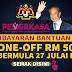 Bantuan Khas RM 500 akan dibayar pada 27 Julai