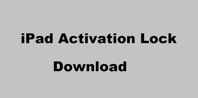 iPad activation lock removal-download
