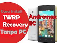Cara Pasang TWRP Recovery Andromax EC Tanpa PC (Sekaligus Root)