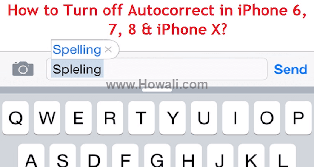 How to Turn Off Autocorrect in iPhone 6,7, 8 and iPhone X