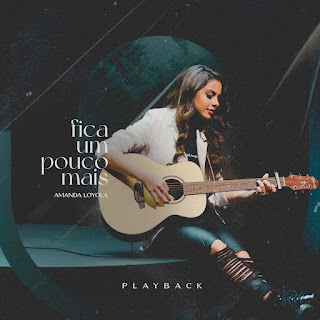 Fica Um Pouco Mais (Playback) - Amanda Loyola