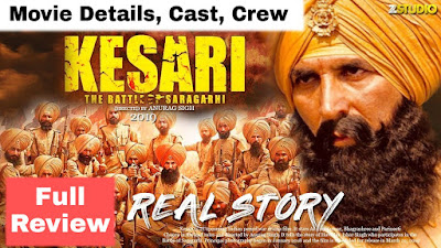 Kesari Movie 2019 - Akshay Kumar New Film, Review, Budget, Release Date, Role, Cast, Crew, Story, Songs, Hit or Flop