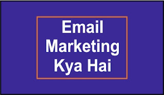 What IS Email Marketing,Email Marketing Kya Hai