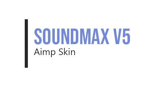 SoundMAX Aimp Skin V5