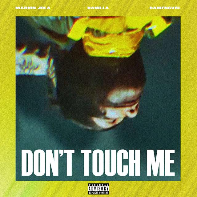 "Marion Jola, Danilla, Ramengvrl — ""Don't Touch Me"""