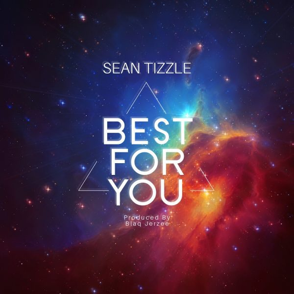 DOWNLOAD MP3 : Sean Tizzle - Best For You