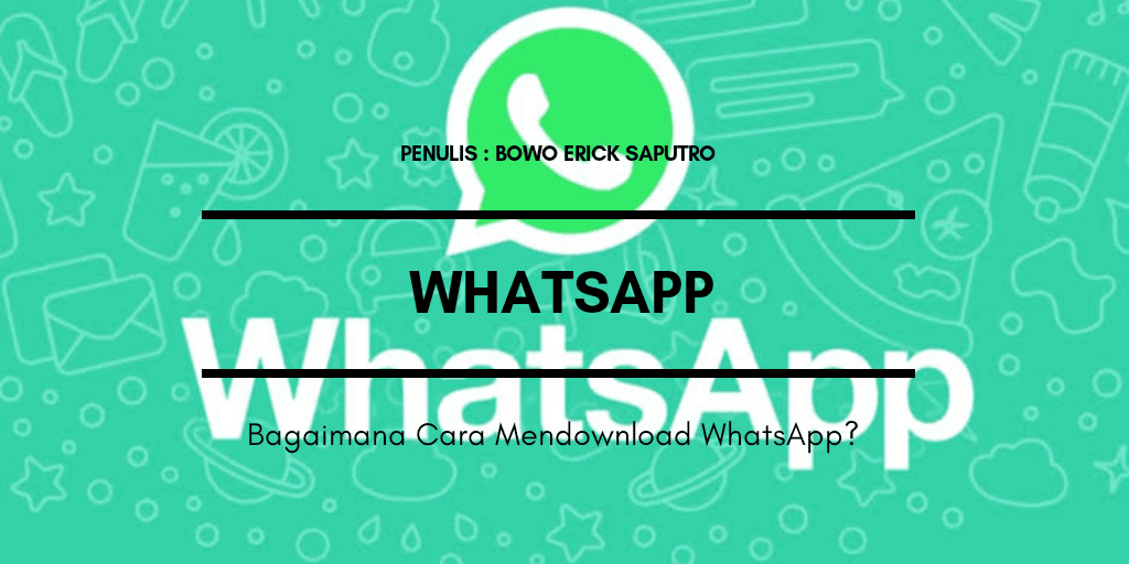 Bagaimana Cara Mendownload WhatsApp ?