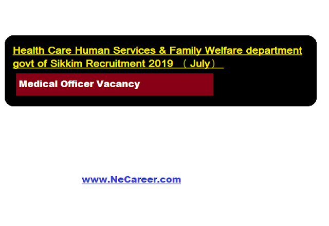 Health Care Human Services & Family Welfare department govt of Sikkim Recruitment 2019 (July) | Medical Officer Vacancy