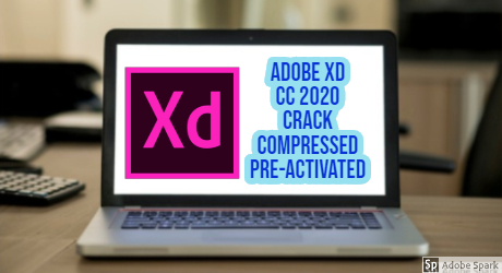 Adobe XD CC 2020 with Full Cracked Compressed Pre-Activated