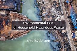 Environmental LCA of Household Hazardous Waste