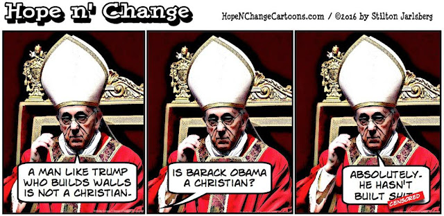 obama, obama jokes, political, humor, cartoon, conservative, hope n' change, hope and change, stilton jarlsberg, trump, pope, walls, Christian