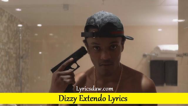 Dizzy Extendo Lyrics