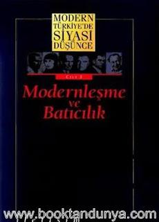 Modern Türkiye'de Siyasi Düşünce 3. Cilt - Modernleşme ve Batıcılık